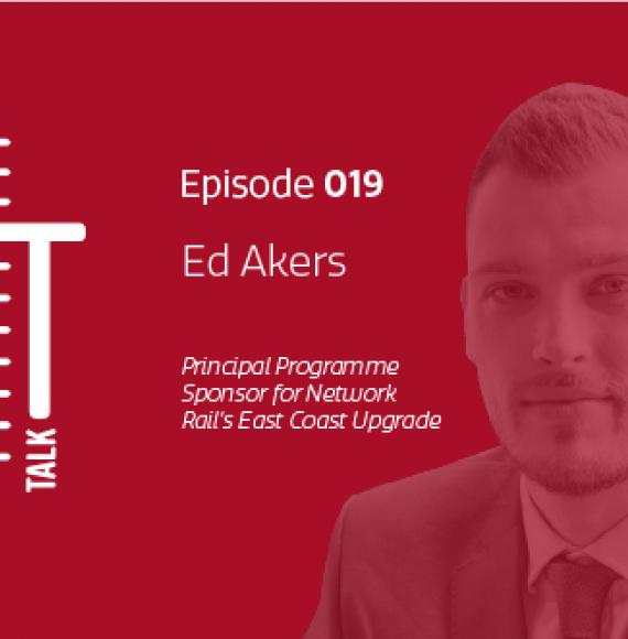 Ep 19. The future of our railways, Ed Akers